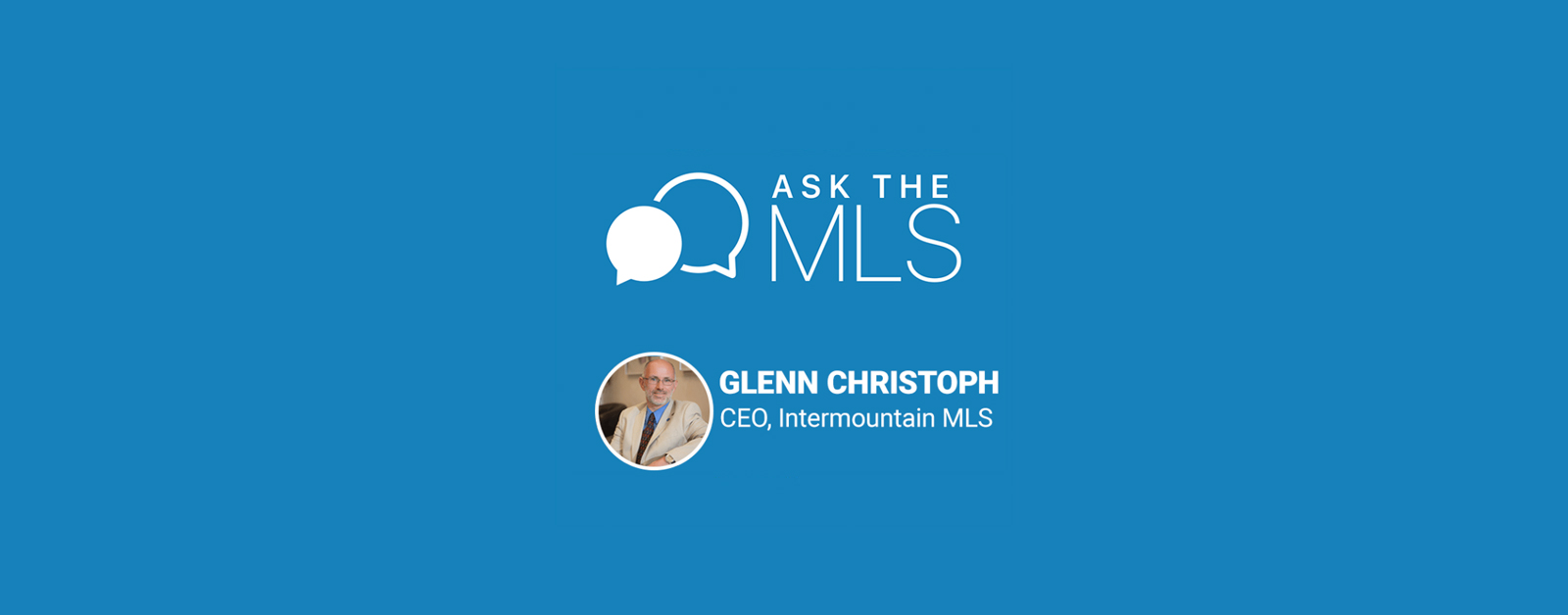Ask-the-MLS Glenn Christoph